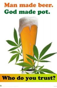 אלוהים יצר את הקנאביס, האדם יצר את האלכוהול. על מי אתה סומך יותר?