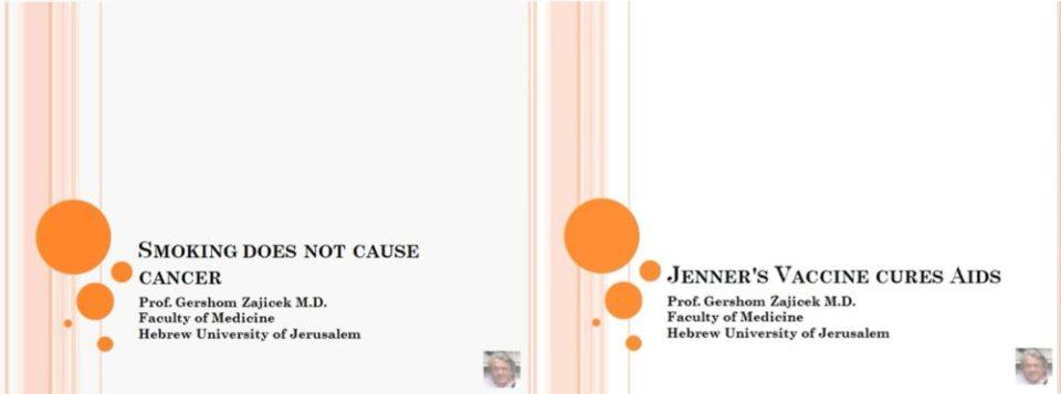 """עישון אינו גורם לסרטן, ואת מחלת האיידס ניתן לרפא באמצעות החיסון לאבעבועות שחורות (מכונה 'החיסון של ג'נר' ע""""ש ממציאו, אדוארד ג'נר) - טענות הזויות מהרצאותיו של פרופסור גרשום זייצ'יק ביוטיוב"""